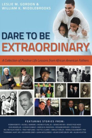 Dare To Be Extraordinary - A Collection of Positive Life Lessons from ...