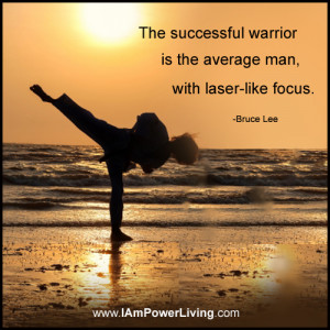... The successful warrior is the average man, with laser-like focus
