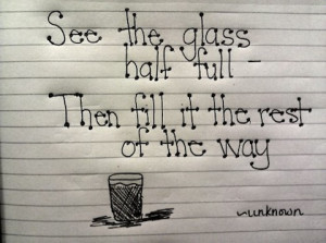 glass half full - picture quote