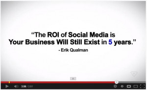 The ROI of social media is your business will still exist in 5 years ...