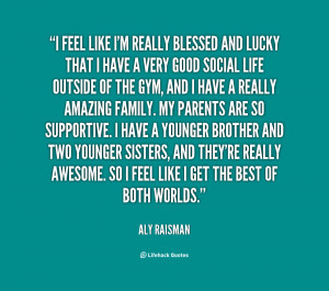 File Name : quote-Aly-Raisman-i-feel-like-im-really-blessed-and-29877 ...