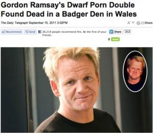 Gordon Ramsay's Dwarf Porn Double Found Dead in Badger Den ...