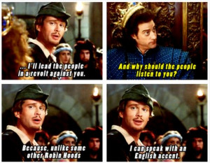Robin Hood: Men in Tights. This movie was awesome :)