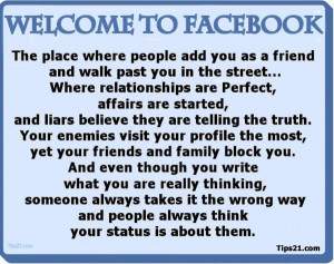 WELCOME TO FACEBOOK - The place where people add you as a friend and ...