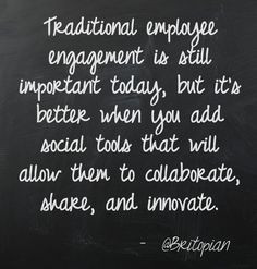 Traditional employee engagement is still important today, but it's ...