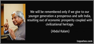 We will be remembered only if we give to our younger generation a ...