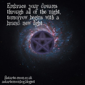 Embrace your dreams through all of the night, tomorrow begins with a ...
