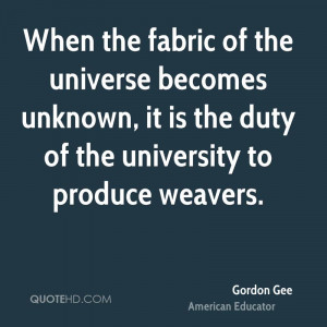 When the fabric of the universe becomes unknown, it is the duty of the ...