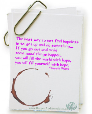 Feeling Hopeless Quotes To not feel hopeless is to