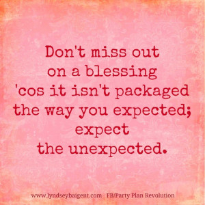 Expect the unexpected!