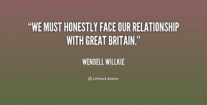 We must honestly face our relationship with Great Britain.""