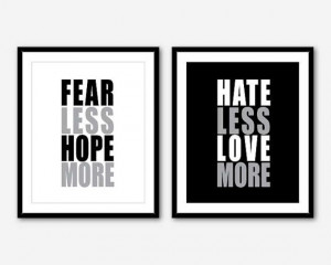 Fear Less Hope More Hate Less Love More - Typography Print - Room ...
