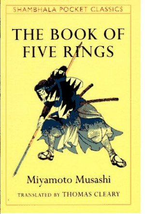 ... The Book of Five Rings, a classic book of strategy and sage advice