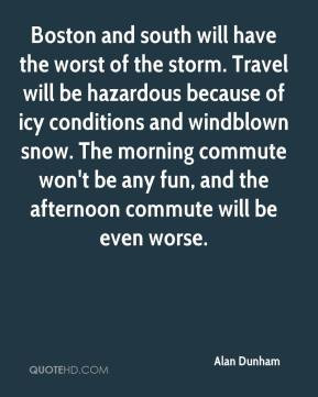 worst of the storm. Travel will be hazardous because of icy conditions ...