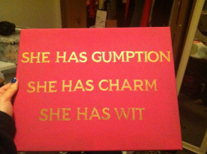 Gumption, charm, and wit