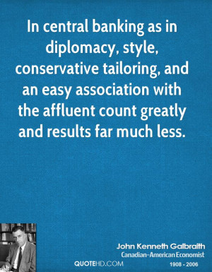 In central banking as in diplomacy, style, conservative tailoring, and ...