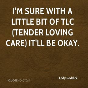 Tender Loving Care Quotes