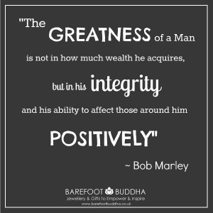 The Greatness Of A Man Is Not In How Much Wealth He Acquires.