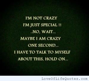 ... our own special way if you think i m crazy now i am crazy i am crazy