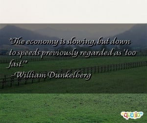 The economy is slowing , but down to speeds previously regarded as ...