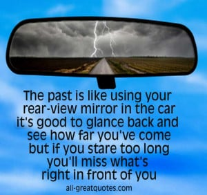 The-past-is-like-using-your-rear-view-mirror-PICTURE-QUOTES.jpg