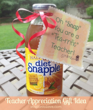 Teacher Appreciation Gift Idea Using Snapple Tea (from MissiontoSave ...