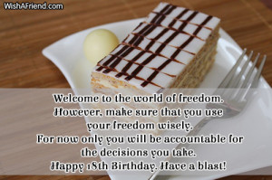 Welcome to the world of freedom. However, make sure that you use your ...