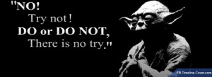 Messages/Sayings : Yoda Jedi No Try Quote Facebook Timeline Cover