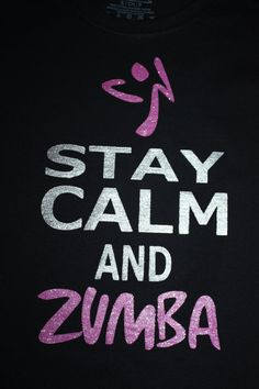 ... Calm and Zumba Fitness T shirt by layniebugdesign, $15.00 t shirts