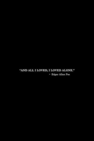 Such a sad quote. Sad life of Edgar Allen Poe.