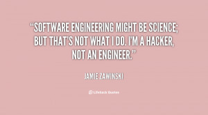 Software Engineering might be science; but that's not what I do. I'm a ...