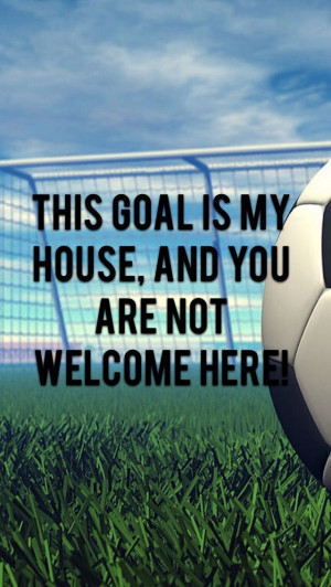 Soccer Goalie Quotes Tumblr Soccer Goalie Quotes Tumblr