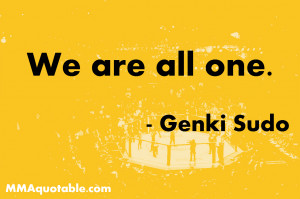Quote of the Day: Genki Sudo, We Are All One