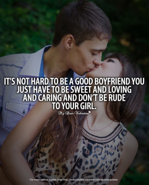Boyfriend Quotes - Its not hard to be a good boyfriend