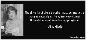 The sincerity of the art worker must permeate the song as naturally as ...