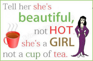She's a Girl, not a cup of tea .