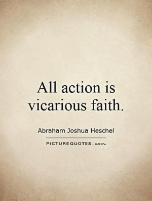 Faith Quotes Action Quotes Abraham Joshua Heschel Quotes