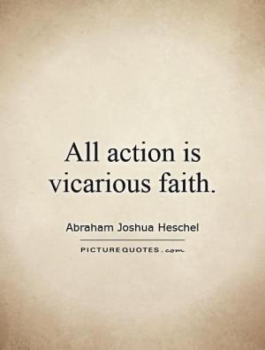 Faith Quotes Action Quotes Abraham Joshua Heschel Quotes