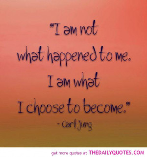 Am Me Quotes And Sayings I am not what happened to me.