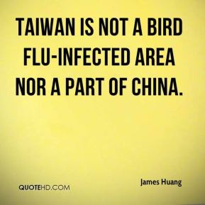 Taiwan is not a bird flu-infected area nor a part of China.