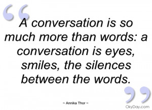 conversation is so much more than words
