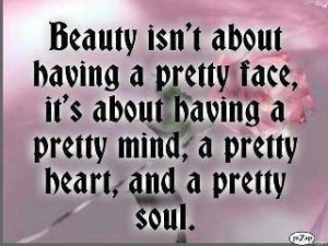 ... about a having a pretty mind a pretty and a pretty soul beauty quotes