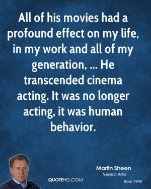 All of his movies had a profound effect on my life, in my work and all ...