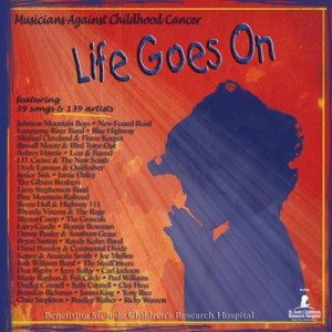Quotes for LIFE GOES ON by the Musicians Against Childhood Cancer