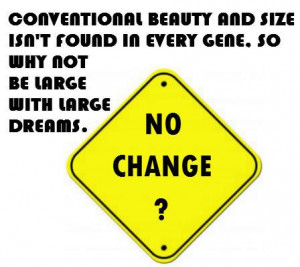Conventional beauty & size isn't found in every gene. So why not be ...