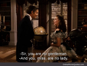 Quote by Rhett Butler & Scarlett O'Hara from a scene in the classic ...