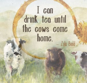 cows come home.