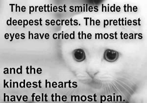 , the prettiest Smiles hide the deepest Secrets. The prettiest Eyes ...