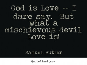 ... devil love is samuel butler more love quotes success quotes life