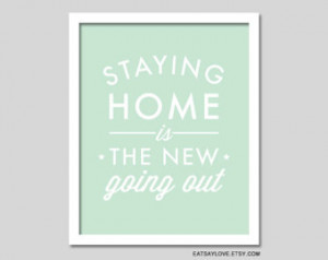 ... stay home, housewarming gift, quote wall decor, gift for the homebody